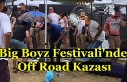 Big Boyz Festivali'nde Off Road Kazası