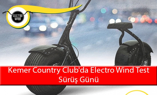 Kemer Country Club'da Electro Wind Test Sürüş Günü